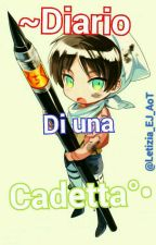 ~Diario di una Cadetta°• by Letizia_EJ_AoT
