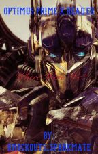 Optimus Prime X Reader : Where were we? by Knockouts_Sparkmate