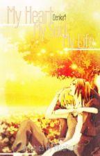 My Heart, My Soul, My Life by Denka4