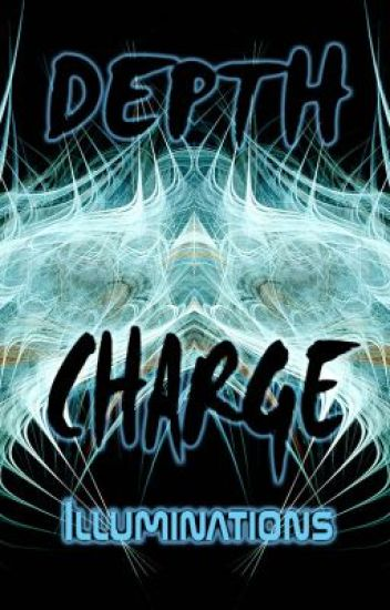 Depth Charge - illuminations