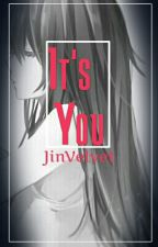 It's You (Edited) (Naruto Fanfiction) by JinVelvet