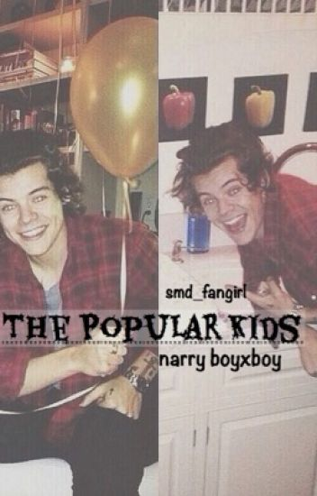 The Popular Kids  |Narry|