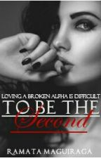 To Be The Second|✔|#projectcharacter|#projectwomanup|2fab4reads  by RamataMaguiraga