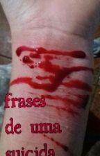 Frases De Uma Suicida by Luiza_lbb