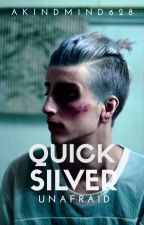 Quicksilver [Unafraid RW] by AKindMind628