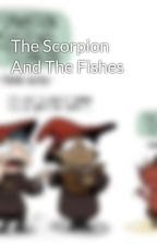 The Scorpion And The Fishes by Mirandatheanimator