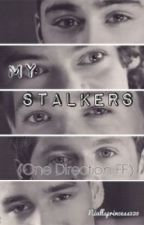 My Stalkers (One Direction FanFic) by SPN099