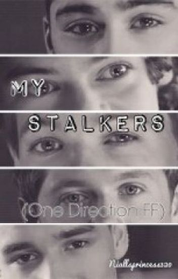 My Stalkers (One Direction FanFic)