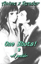 One Shots! [Anime x Reader]  PARTE 2 by Mido_6