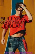 Bullying- (Grayson Dolan) by itssusann