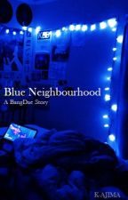 Blue Neighbourhood [B.A.P Fanfiction] by k-ajima