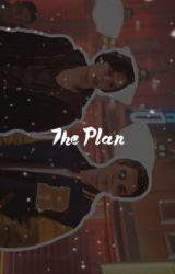 The Plan ✦ by FriendlessFaydra