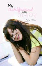 My Girlfriend is an OTAKU!! (ON-HOLD) by rerushi_watabe