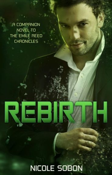 Rebirth (The Emile Reed Chronicles, 0.3) by NicoleSometimes