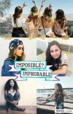 Imposible?, Improbable.  by grupoGMW