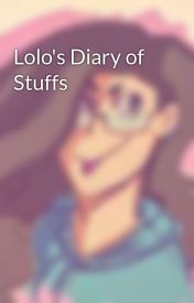 Lolo's Diary of Stuffs by LoloDragonLover