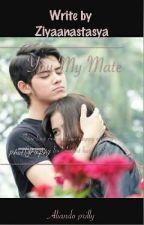 You My Mate  by Ziyaanastasya