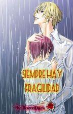 Siempre Hay Fragilidad by RozenDark