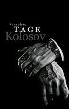 Tage Kolosov #Wattys2017 by KearaBoo