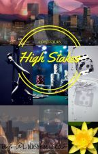 High Stakes | #Wattys2016 by lolosofocused2