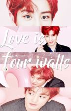 Love is four walls |CHANBAEK|  by ShimiPark_11x