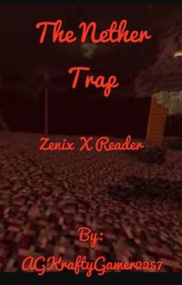 The Nether Trap (Zenix X reader)