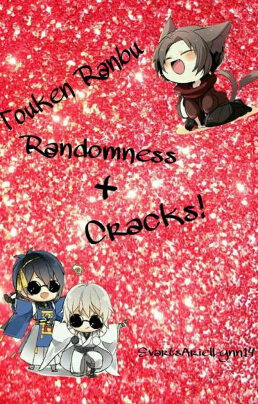 Touken Ranbu Randomness + Cracks!