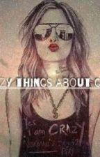 Crazy Things About Girls by JustineArvy_liebling