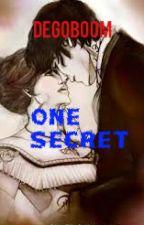 ¨¨ One Secret¨¨ DeGoBoom y Tu¨¨~~TERMINADA~~ by RoxyHendersonDeAldre