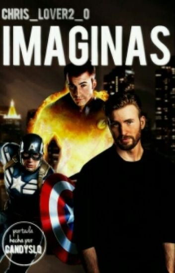IMAGINAS (CHRIS EVANS/STEVE ROGERS/JOHNNY STORM)