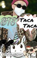 BTS Taca Taca by LittleDaddyGirl_