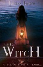 The Witch - Livro um. by LunaaLynch