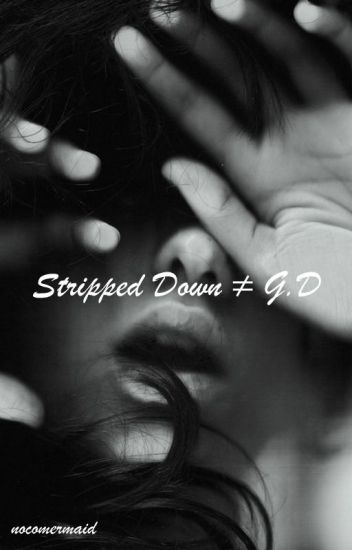 Stripped Down • G.D