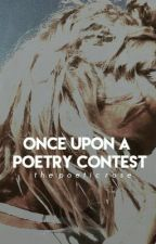 Once Upon a Poetry Contest by ThePoeticRose