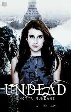 My Undead Love by not_a_mundane