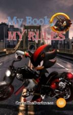 My Book, My Rules by CryInTheDarkness