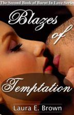 Blazes of Temptation- Book 2 by LauraEBrown