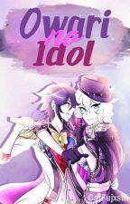 Owari no Idol ❥MikaYuu. by yxksokcat