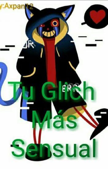Tu Glich Más Sensual //ErrorSans\\ ~Editando~