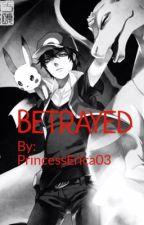 Betrayed by PrincessErica03