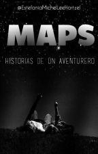 Maps: Historia de un aventurero #Wattys2016 by EstefaniaMichelLeeHa