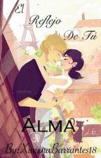 El Reflejo De Tu Alma-Miraculous Ladybug by XimenaBarrantes18