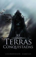 As Terras Conquistadas by LuandersonCamilo