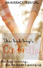 The Bad Boy's Cinderella by anaverageteengirl