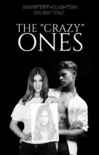 """The """"Crazy"""" Ones by xxwriterthoughtsxx"""