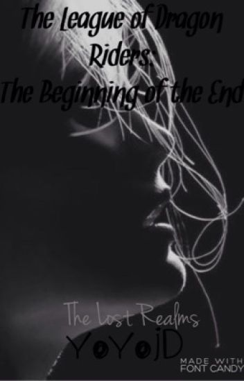 The League of Dragon Riders: The Beginning of the End (book 3)