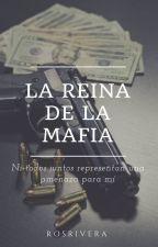 La Reina De La Mafia by RosRivera