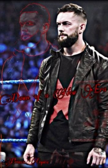 Dawn of a New Era [A Finn Balor Story]