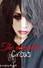 *Major Reconstruction* The Demented Circus ( Yoshiatsu X Reader ) by undying-thoughts
