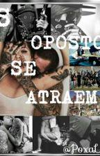 No Morro: Os Opostos Se Atraem ❤ by PoxaLady